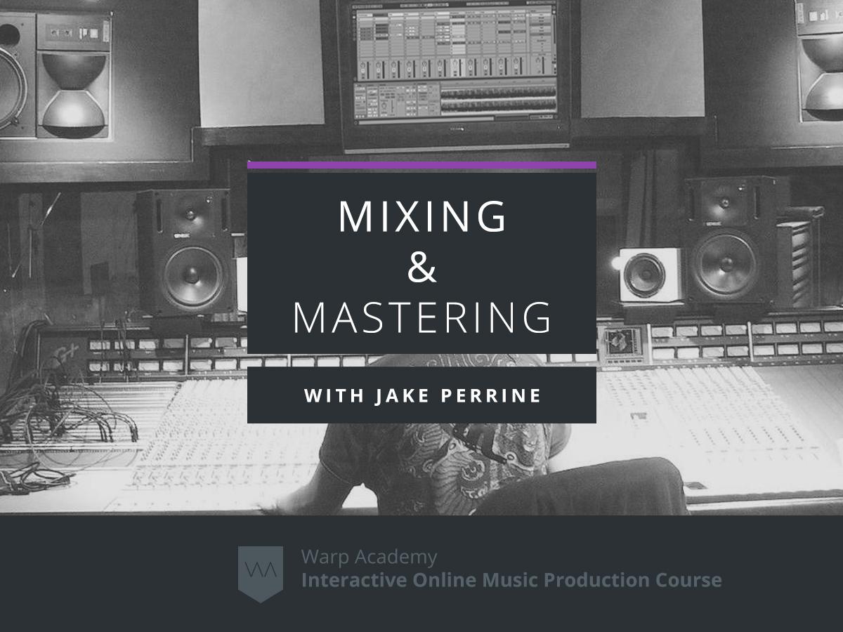Mixing and Mastering - Warp Academy