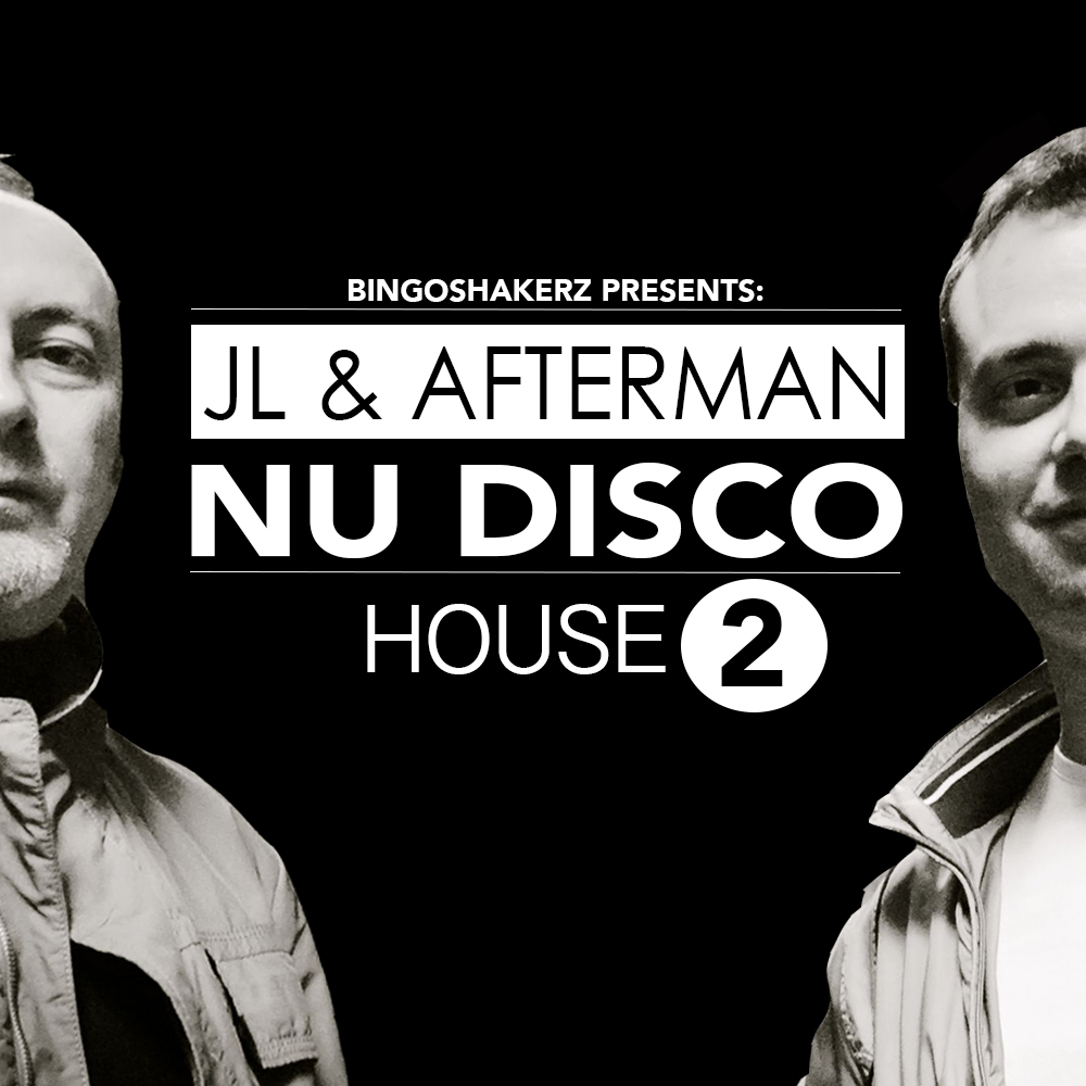 Bingoshakerz | JL & AFTERMAN NU DISCO HOUSE 2