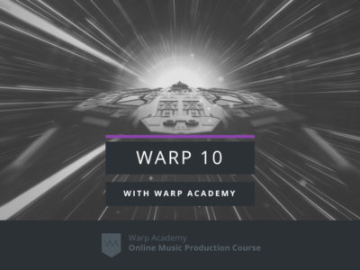 Warp 10 – Learn Ableton Live 10 for Free