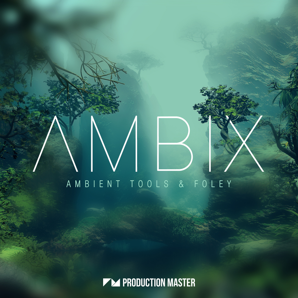 Production Master | Ambix - Ambient Tools & Foley