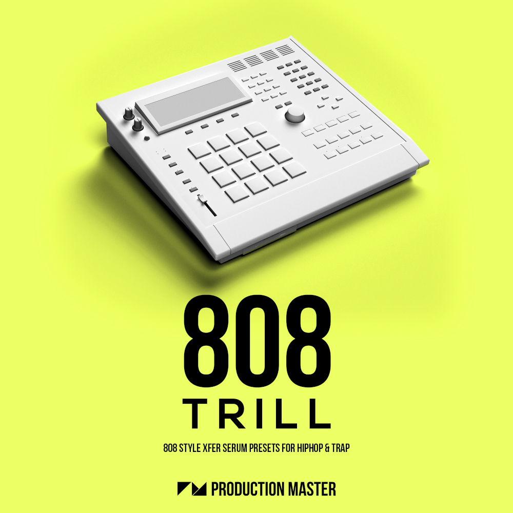 Production Master | 808 Trill – 808 Serum Presets