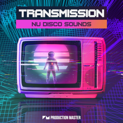 Production Master | Transmission - Nu Disco Sounds