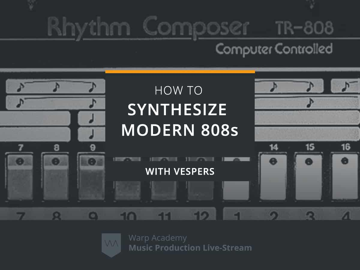 How-to-Synthesize-Modern-808s-Livestream